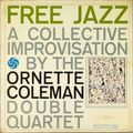 Ornette Coleman - 1960 - Free Jazz, A Collective Improvisation By The Ornette Coleman Double Quartet (Atlantic)