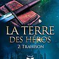 La terre des héros (tome 2) trahison