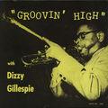 Dizzy Gillespie - 1945-47 - Groovin' High (Savoy)