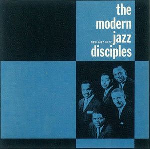 The Modern Jazz Disciples - 1959 - The Modern Jazz Disciples (New Jazz)