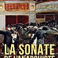 Etienne guéreau : la sonate de l'anarchiste