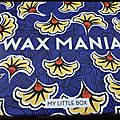 My little box août 2017: wax mania