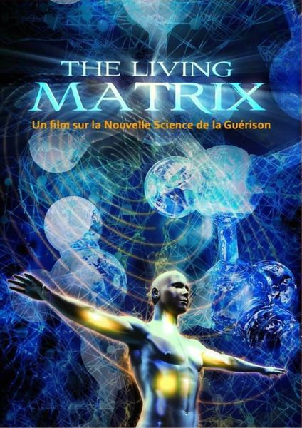 the-living-matrix-affiche