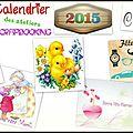 Calendrier 2015 des ateliers scrapbooking à themes...