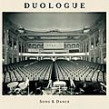 Duologue – Song & Dance