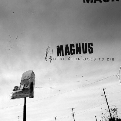 Magnus-Where-Neon-Goes-To-Die-400x400