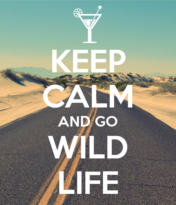 keep-calm-and-go-wild-life-4