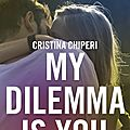 My Dilemma is You_Christina Chiperi
