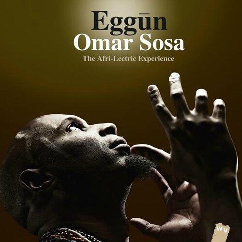 Omar Sosa - 2013 - Eggun, The Afri-Lectric Experience (World Village)