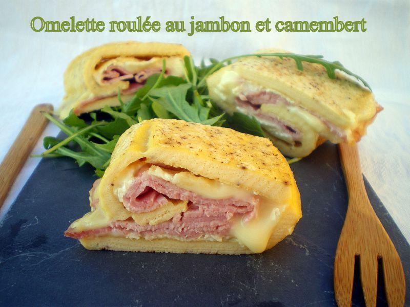 Omelette roul e au jambon et camembert dans vos assiettes - Repas soir rapide ...