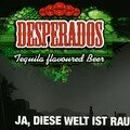 Desperados country !!!