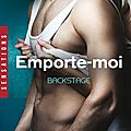 Bacstage tome 3 : emporte-moi de tracy wolff