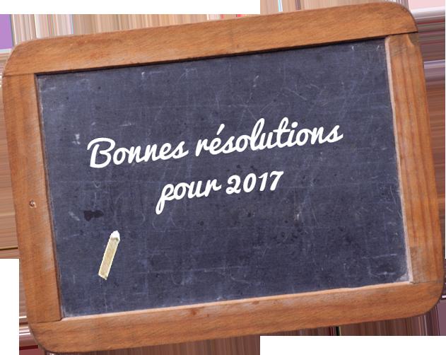 Bonnes résolutions pour 2017