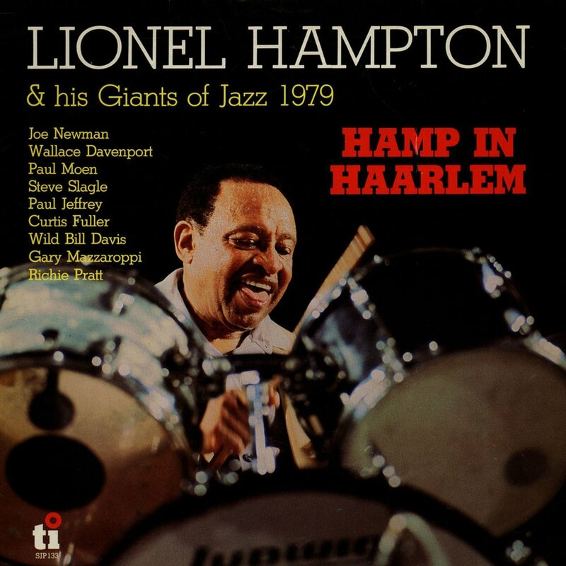 Lionel Hampton & His Giants Of Jazz - 1979 - Hamp In Haarlem (Timeless)