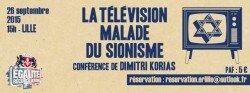 La Télévision malade du sionisme – Conférence de Dimitri Korias à Lille