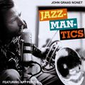 John Graas Nonet - 1956-57 - Jazzmantics (LoneHillJazz)