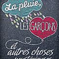 La pluie, les garons et autres choses mystrieuses
