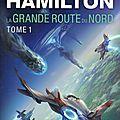 La grande route du nord - tome 1 - par peter f. hamilton