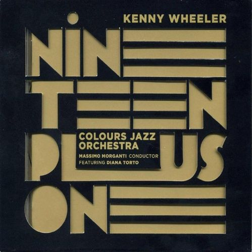 Kenny Wheeler Colours Jazz Orchestra - 2009 - Nineteen Plus One (Orpheus)