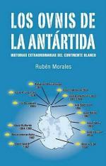 RUBEN MORALES LOS OVNIS DE LA ANTARTIDA