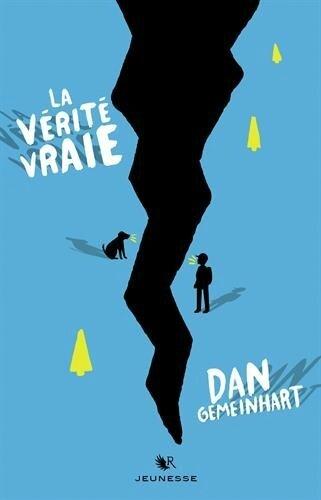 """Dan Gemeinhart - """"La vérité vraie""""."""