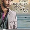 There's something about ari (bluewater bay #2) de l.b. gregg (arc provided for an honest review) m/m