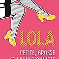 Lola, petite, grosse et exhibitionniste de louisa méonis