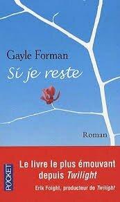 Si je reste - Gayle Foreman