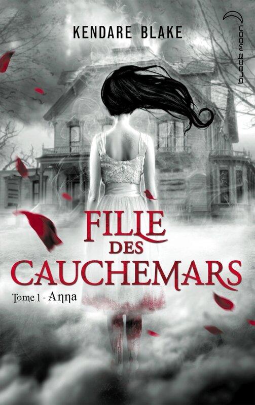 Filles des Cauchemars Anna Kendare Blake Black Moon Hachette