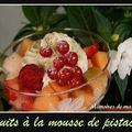 Fruits à la mousse de pistache