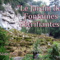 LE JARDIN DES FONTAINES PETRIFIANTES