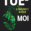 Tue moi - lawrence block - editions gallimard