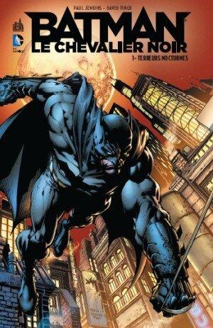 batman le chevalier noir 01 terreurs nocturnes