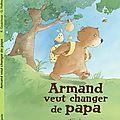 Armand veut changer de papa (C.P. La Chattière Fougères)