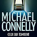 Ceux qui tombent, polar de michael connelly