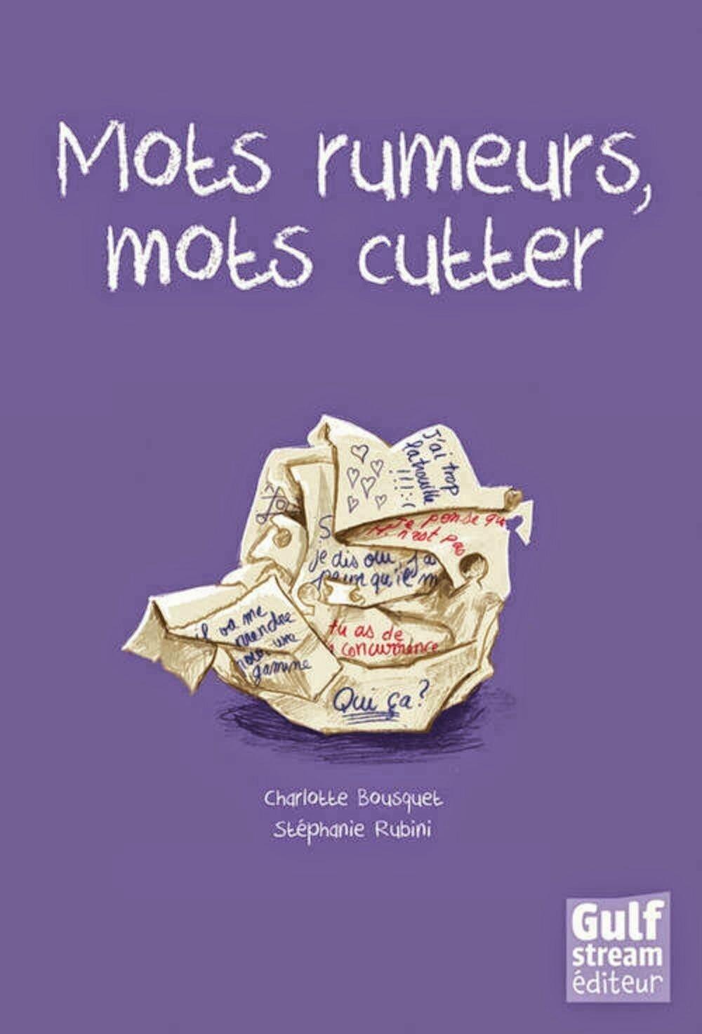 MOTS RUMEURS MOTS CUTTER - Charlotte BOUSQUET/Stéphanie RUBINI