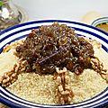 Couscous t'faya (aux oignons et raisins secs caramélisés)...et partenariat