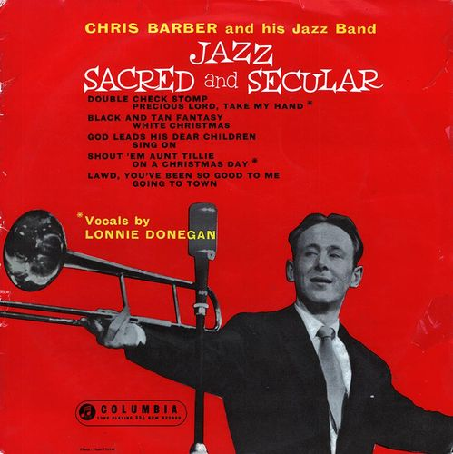 Chris Barber and His Jazz band - 1954-55 - Jazz Sacred And Secular (Columbia)