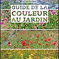 Guide de la couleur au jardin - francis peeters et guy vandersande - editions ulmer