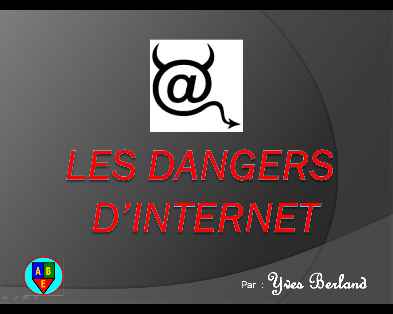 atelier les dangers d 39 internet le club informatique de l 39 abe. Black Bedroom Furniture Sets. Home Design Ideas