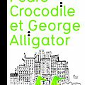 Pedro crocodile et george alligator de delphine perret