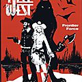 Hell west tome 1 : frontier force ---- vervisch et lamy