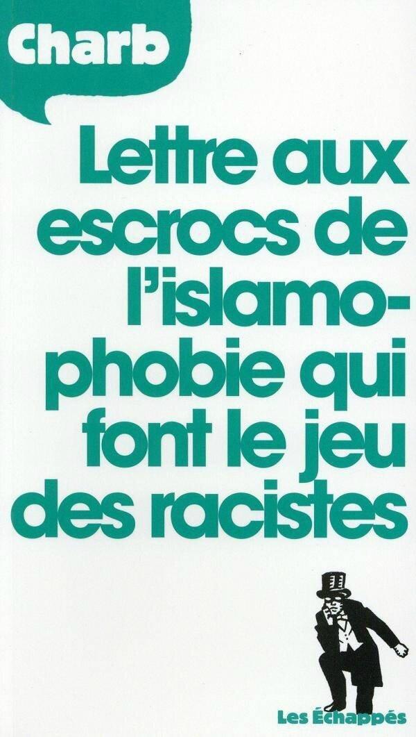 charb_lettre_aux_escrocs_de_l_islamophobie_qui_fond_le_jeu_des_racistes