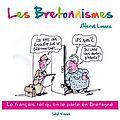 Les bretonnismes ---- hervé lossec (illustrations de nono)