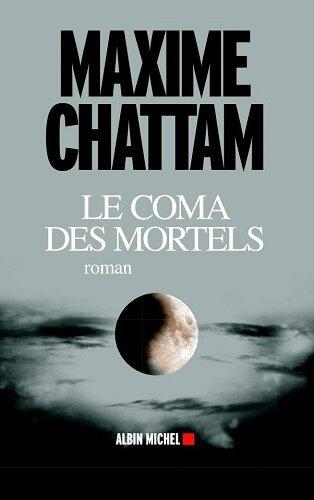 Le coma des mortels Maxime Chattam