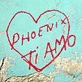 Phoenix – ti amo (2017)