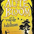 Gabrielle kent : alfie bloom et le voleur de talisman