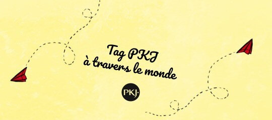 Tag_PKJ_A Travers le Monde
