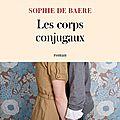 Sophie de baere : les corps conjugaux