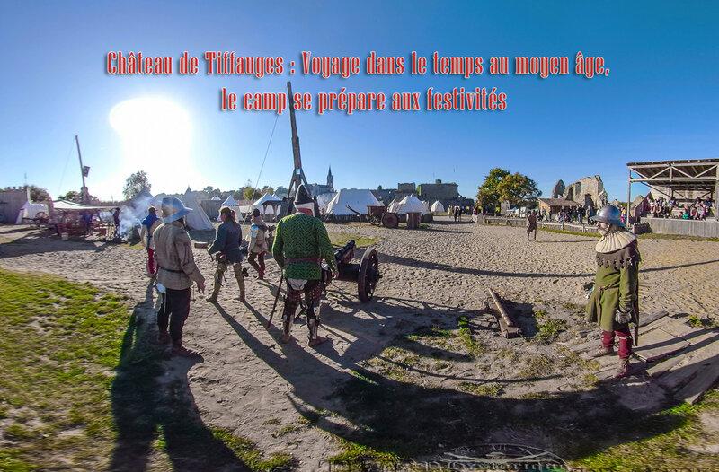 Voyage dans le temps au moyen âge, Château de Tiffauges le camp se prépare aux festivités